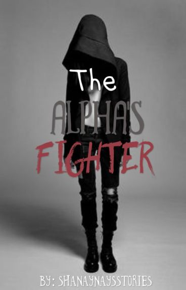 The Alpha's Fighter (under editing)