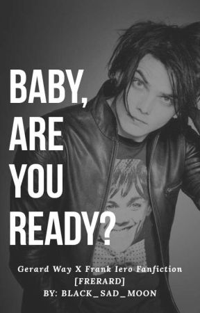 Baby, Are You Ready?//Frerard by black_sad_moon