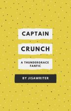 Captain Crunch (Black Lightning ThunderGrace fanfic) by Jisawriter