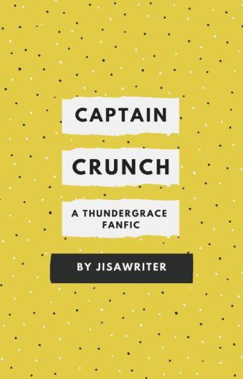 Captain Crunch (Black Lightning ThunderGrace fanfic)