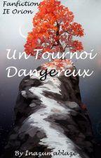 Un Tournoi Dangereux [Fanfiction Inazuma Eleven Orion] by Inazumablaze