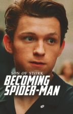 Becoming Spider-Man // Son of Stark 1 by afnspidey
