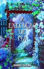 A Execução de Fya by rodzsilveira