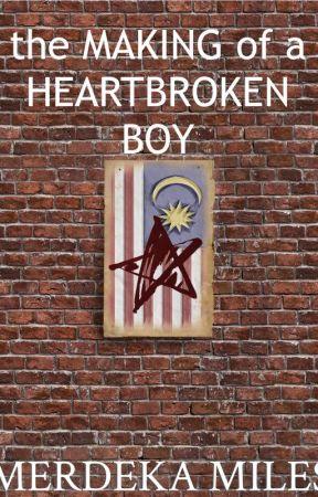 The Making of a Heartbroken Boy | ✔️ by melaka89