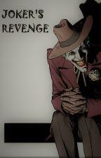 JOKER'S REVENGE by ZereJoke94