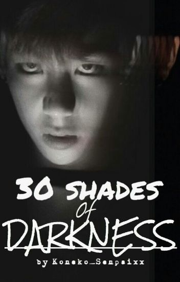 30 Shades Of Darkness (Taehyung BTS)