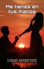 Me tienes en tus manos (Logan Henderson) by roquerusher99
