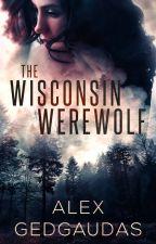 The Wisconsin Werewolf by Alycat1901