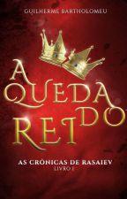 A Queda do Rei - As Crônicas de Rasaiev by ArlisRosenstock