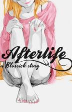 Afterlife • Blossick by saccharinewriter_