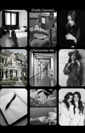 Remember Me. [Fanfic Camren] (2da parte de TGOTC) by Camila_Rebel_2