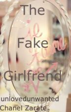 The Fake Girlfriend. by UnlovedUnwanted