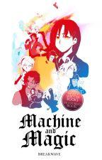 MACHINE AND MAGIC by bmecha