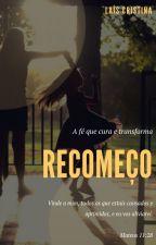 Recomeço by laisbsa95