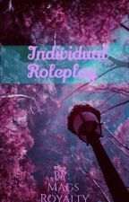 (Open) Individual Rp by MagsRoyalty
