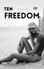 Ten Seconds of Freedom (fast and furious) by hjane2