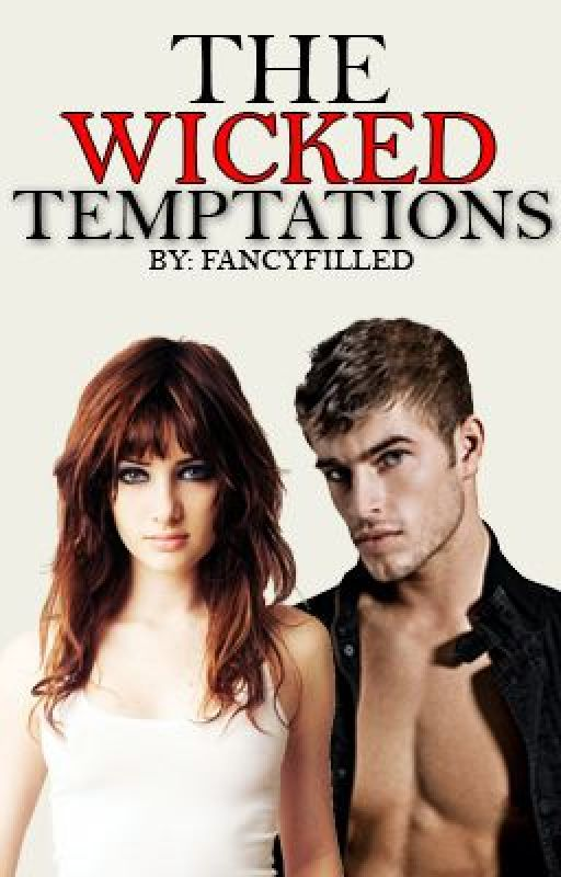 The Wicked Temptations by FancyFilled
