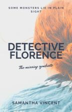 Detective Florence (Going through major revisions) by S1d2h7j
