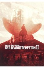Red Dead Redemption 2- Xreader Stories by imapotato666