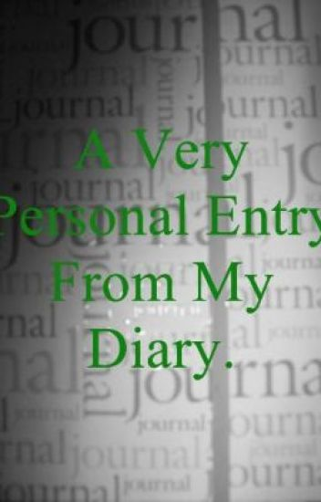 A Very Personal Entry From My Diary.