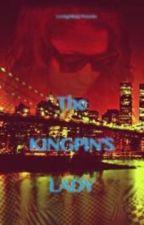 The Kingpin's Lady by LovingMiinaj