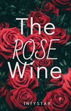The Rose Wine by INFYSTAR