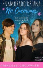 Enamorado de una NO CNCOwners by Princess_CNCOwners
