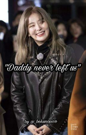Daddy Never Left Us° SeulRene by _bokunopico