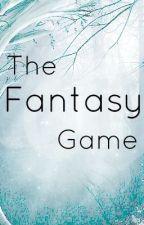 The Fantasy Game!!! by Lolwierdo