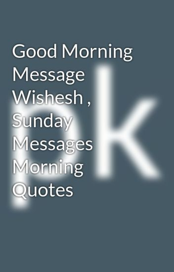 Good Morning Message Wishesh Sunday Messages Morning Quotes Pk