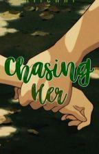 Chasing Her by _nixxxxx