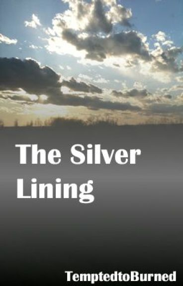 The Silver Lining(A book of poems) by TemptedtoBurned