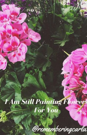 I Am Still Painting Flowers For You. (Alex Gaskarth)