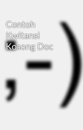 Contoh kwitansi kosong doc wattpad.