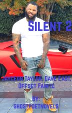 Silent 2 (Game, offset, Dave East) fanfic by ghostpoetnovels
