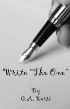 "Write ""The One"" - How to write a great book by CAKerst"