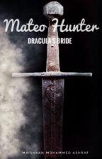 MATEO HUNTER : DRACULA'S BRIDE by AminathSafoora