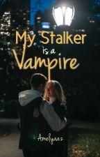 My Stalker Vampire  by amelyaaz