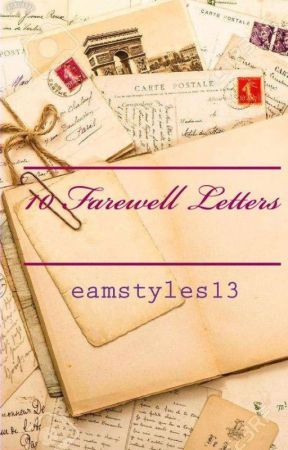 10 Farewell Letters by eamstyles13
