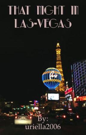 That Night In Las-Vegas by uriella2006