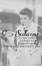 Sedúceme||Justin&TU||3Temp.|TERMINADA. by domesotomayor_