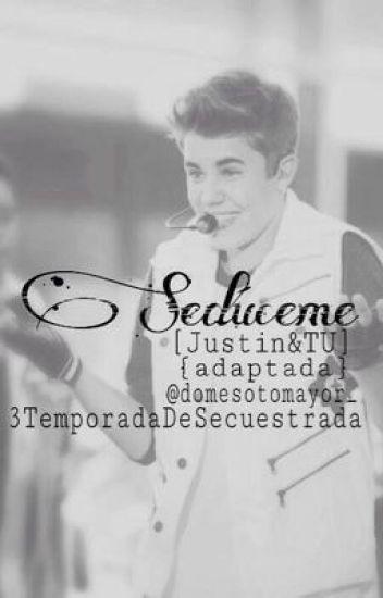 Sedúceme||Justin&TU||3Temp.|TERMINADA.