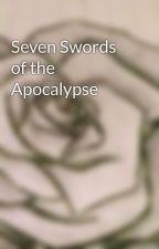 Seven Swords of the Apocalypse by Vee0197