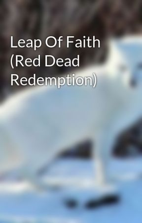 Leap Of Faith (Red Dead Redemption) by wearwolf2018
