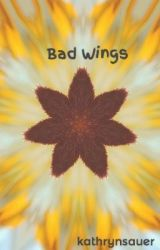 Bad Wings by kathrynsauer