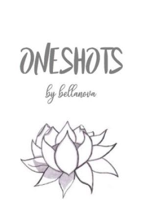 Oneshots by BellaNova_