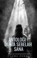 Antologi : Dunia Sebelah Sana by Lunazura