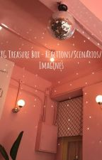 YG Treasure Box - Reactions/Scenarios/Imagines [Requests opened] by neogotmyback_lydia