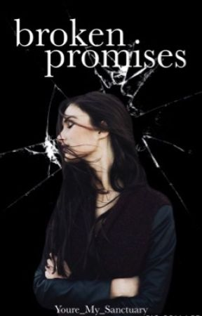 broken promises by Youre_My_Sanctuary