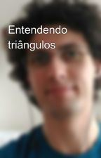 Entendendo triângulos by capuadaniel